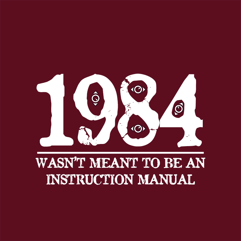1984 WASNT MEANT TO BE AN INSTRUCTION MANUAL