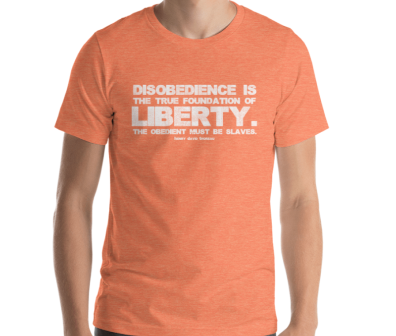 DISOBEDIENCE IS THE FOUNDATION OF LIBERTY – L Orange Mens