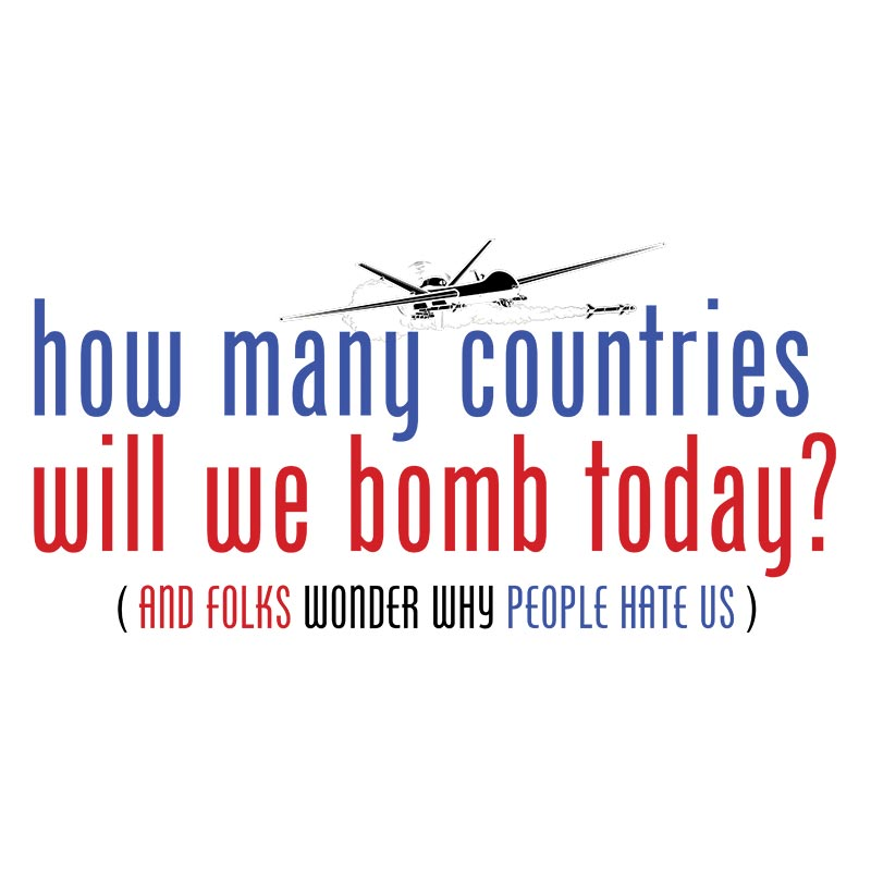 HOW MANY COUNTRIES WILL WE BOMB