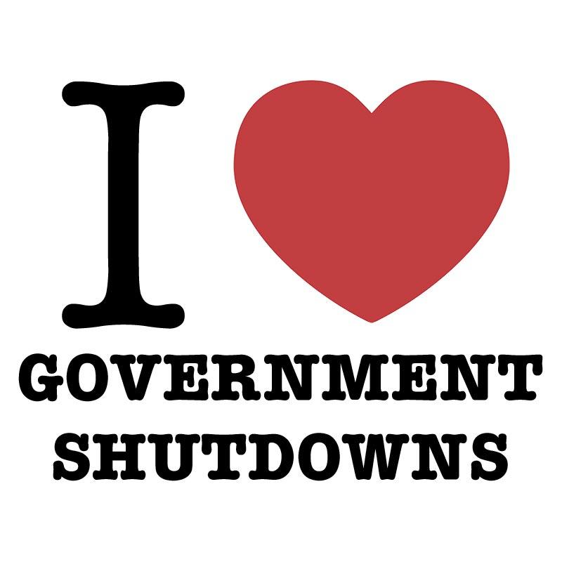 I LOVE GOVERNMENT SHUTDOWNS