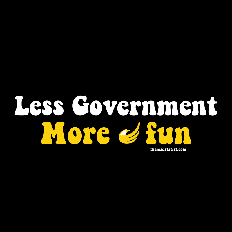 LESS-GOVERNMENT-MORE-FUN-GROOVY