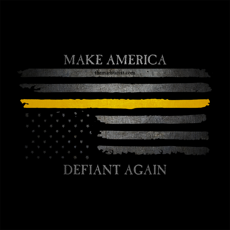MAKE AMERICA DEFIANT AGAIN