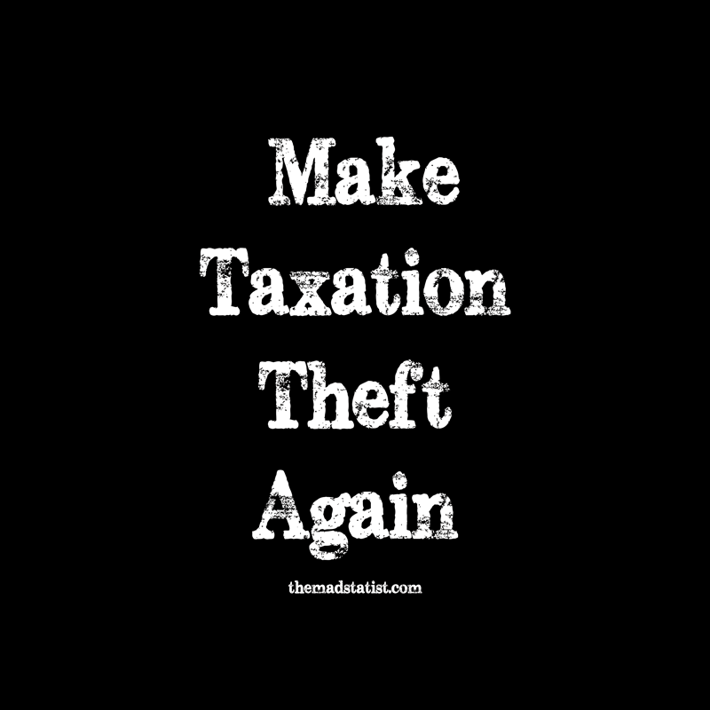 MAKE-TAXATION-THEFT-AGAIN-2