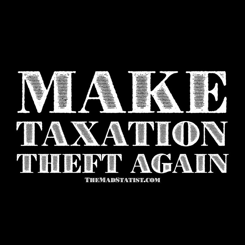 MAKE-TAXATION-THEFT-AGAIN