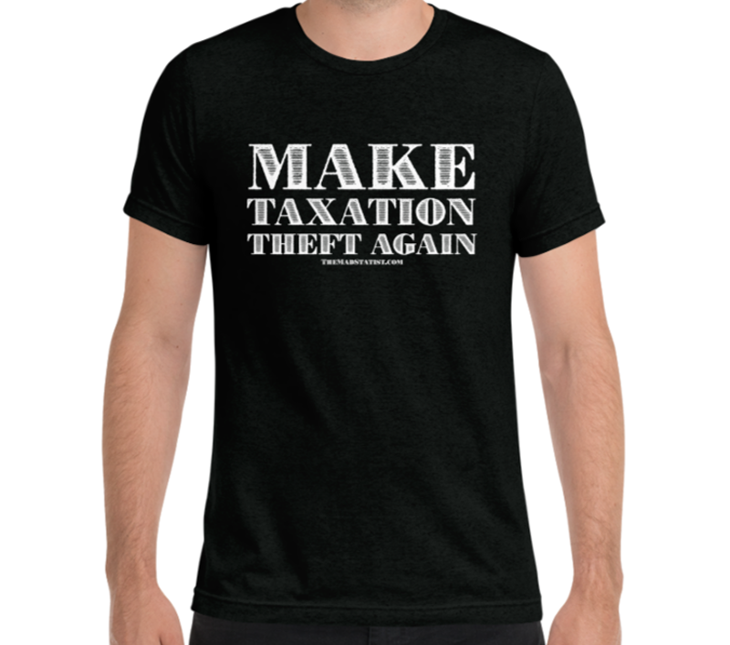 MAKE-TAXATION-THEFT-AGAIN-MENS