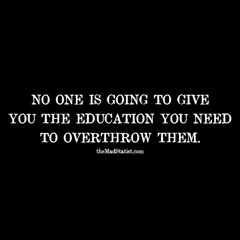 NO-ONE-IS-GOING-TO-GIVE-YOU-THE-EDUCATION