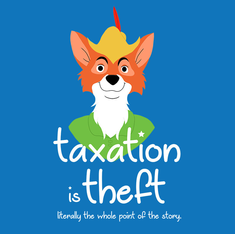 ROBIN HOOD TAXATION IS THEFT CHILD