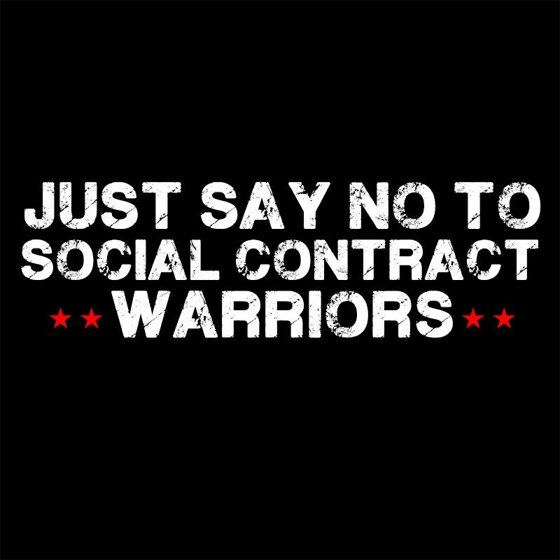 SAY NO TO SOCIAL CONTRACT WARRIORS