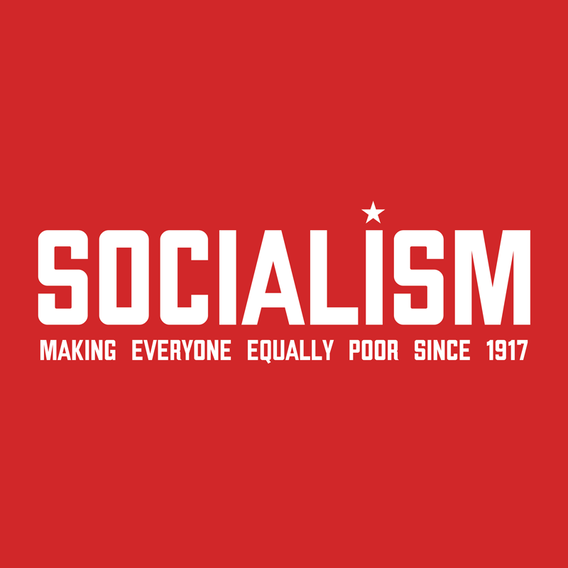 SOCIALISM-MAKING-EVERYONE-EQUALLY-POOR-SINCE-1917
