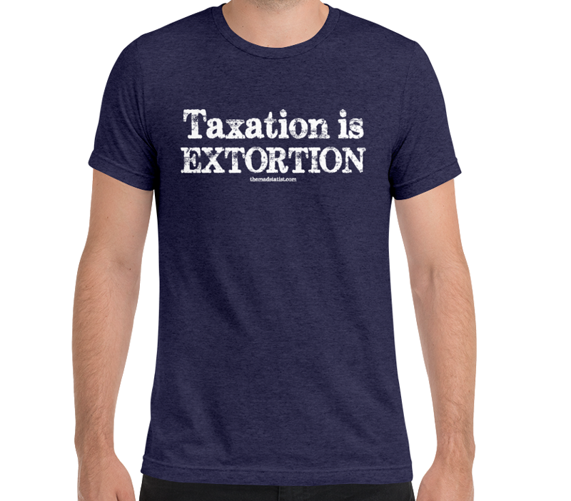 TAXATION-IS-EXTORTION-mens
