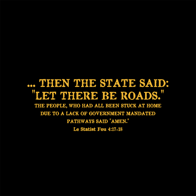 THE STATE SAID LET THERE BE ROADS