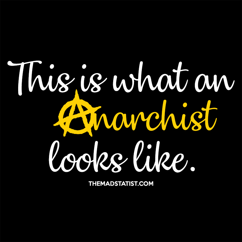 THIS IS WHAT AN ANARCHIST LOOKS LIKE – SCRIPT
