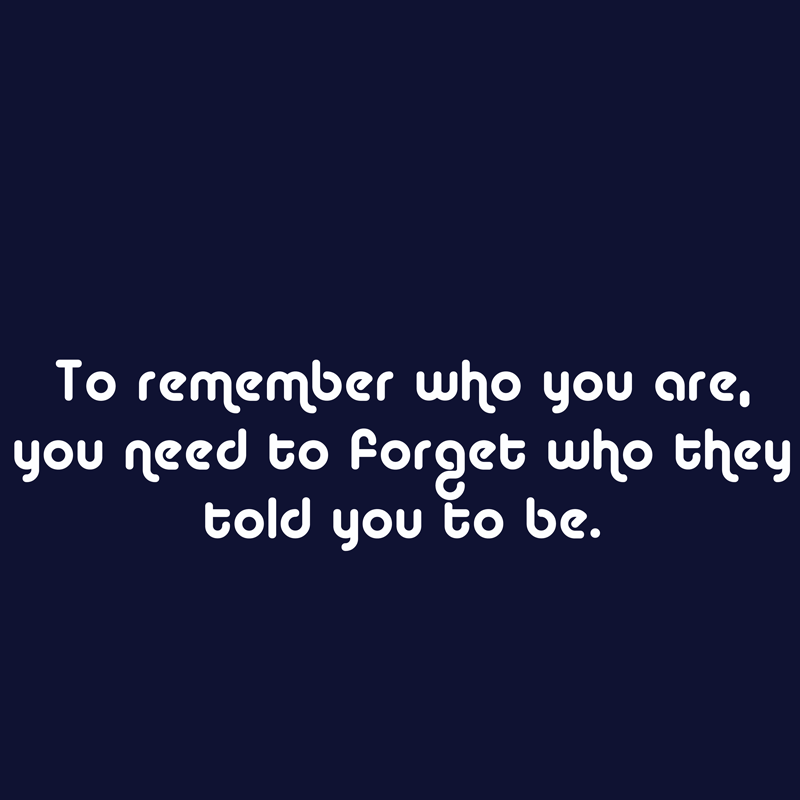 TO-REMEMBER-WHO-YOU-ARE-YOU