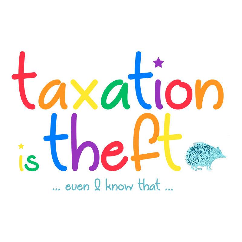 Taxation is theft – Child Rainbow