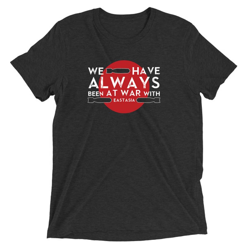 WE HAVE ALWAYS BEEN AT WAR – MENS VINTAGE CHARCOAL BLACK