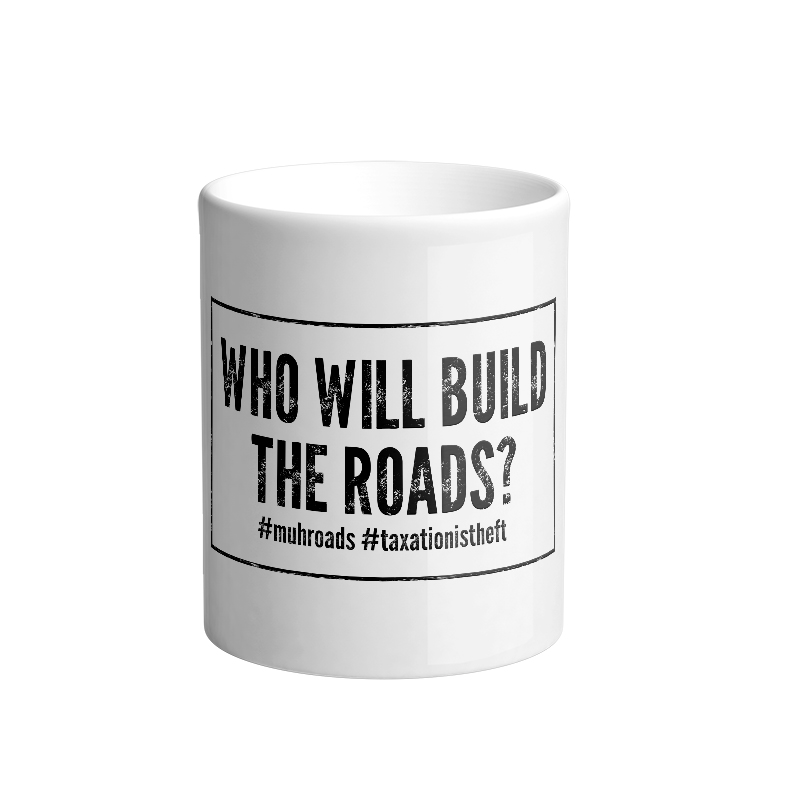 Who will build the roads mug
